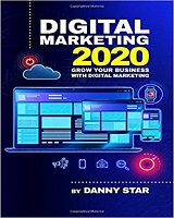 Digital Marketing 2020 by Danny Star